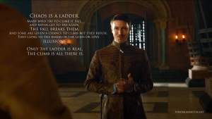 petyr-baelish-chaos-is-a-ladder-the-climb-is-all-there-is